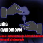 Ochrona i administracja danych osobowych i informacji niejawnych