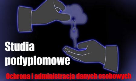 Nowość!!! studia podyplomowe Ochrona i administracja danych osobowych i informacji niejawnych