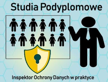 Ochrona danych osobowych w jednostkach administracji publicznej, oświacie i biznesie – Inspektor Ochrony Danych w praktyce (RODO)